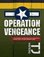 Operation Vengeance by T. J. Waters
