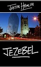 Jezebel by Justin Hamlin