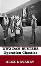 The Dam Busters. WW2: Operation Chastise.:…