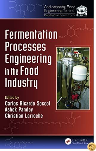 Fermentation Processes Engineering in the Food Industry (Contemporary Food Engineering)