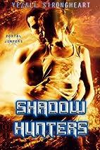 Shadow Hunters (Portal Jumpers) by Yezall…