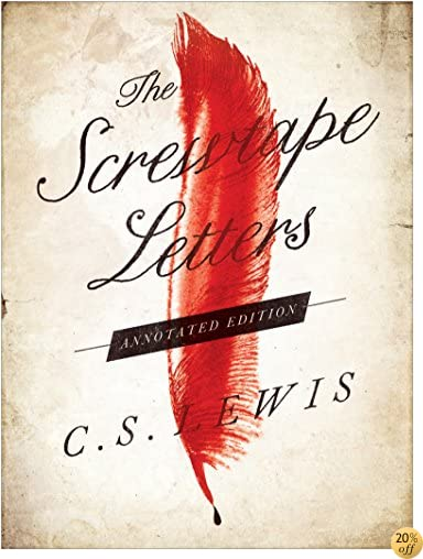 TThe Screwtape Letters: Annotated Edition
