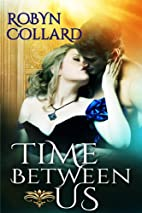 Time Between Us (Erotic Romance) by Robyn…