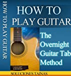 How To Play Guitar Quick and Easy by…