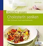 Köstlich essen - Cholesterin senken: Über…