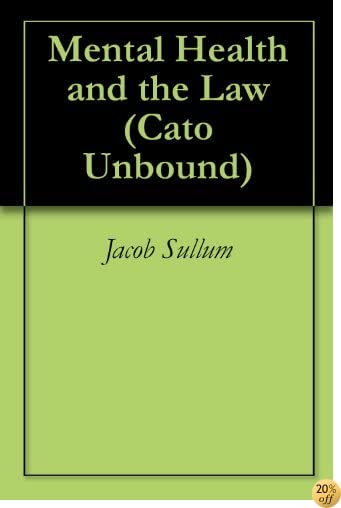 Mental Health and the Law (Cato Unbound Book 82012)