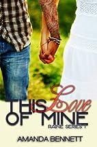 This Love of Mine (Raine, #1) by Amanda…