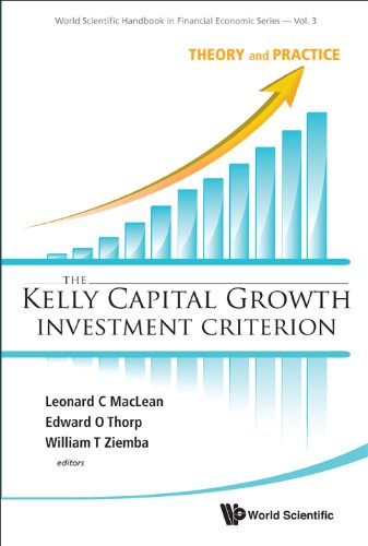 the-kelly-capital-growth-investment-criteriontheory-and-practice-3-world-scientific-handbook-in-financial-economics-series
