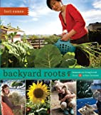Backyard Roots: Lessons on Living Local from…