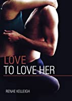 Love to Love Her (Silver State Series) by…