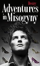 Adventures In Misogyny (The Adventures of…