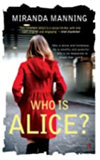 Who is Alice? by Miranda Manning