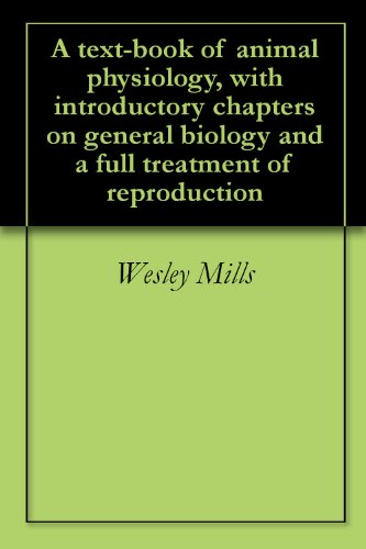 a-text-book-of-animal-physiology-with-introductory-chapters-on-general-biology-and-a-full-treatment-of-reproduction