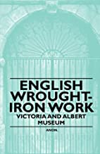 English Wrought-Iron Work - Victoria and…