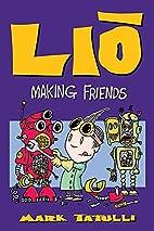 Lio: Making Friends by Mark Tatulli