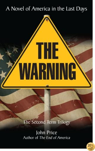 TTHE WARNING A Novel of America in the Last Days (The End of America Series Book 2)