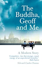 The Buddha, Geoff and Me: A Modern Story by…