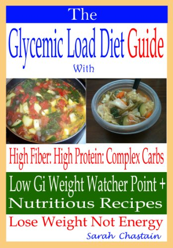 the-glycemic-load-diet-guide-with-high-fiber-high-protein-complex-carbs-low-gi-weight-watcher-point-nutritious-recipes-lose-weight-not-energy
