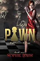 Pawn (Nightmares Trilogy, #1) by Sophie…