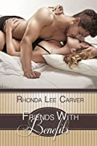 Friends With Benefits by Rhonda Lee Carver
