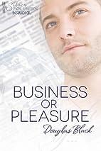 Business or Pleasure by Douglas Black
