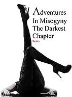 Adventures In Misogyny: The Darkest Chapter…