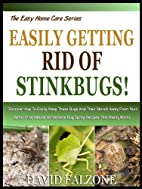 EASILY GETTING RID OF STINKBUGS: Discover…