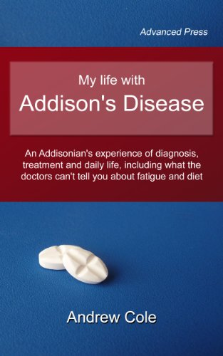 my-life-with-addisons-disease-an-addisonians-experience-of-diagnosis-treatment-and-daily-life-including-what-the-doctors-cant-tell-you-about-fatigue-and-diet