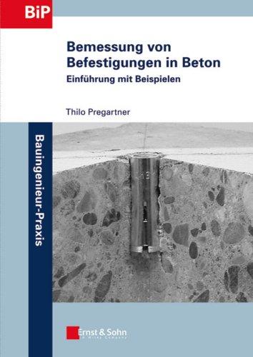 bemessung-von-befestigungen-in-beton-einfhrung-mit-beispielen-bauingenieur-praxis-german-edition
