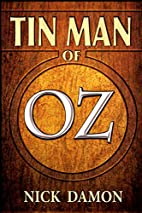 Tin Man of Oz: (A Shadow of Oz Short Story)…