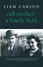 Call Mother A Lonely field by Liam Carson