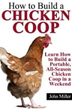 How to Build a Chicken Coop: Learn How to…