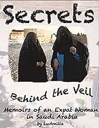 Secrets Behind the Veil: Memoirs of an…