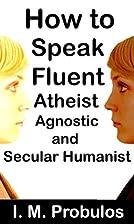 How to Speak Fluent Atheist, Agnostic, and…
