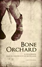 Bone Orchard by Doug Johnson