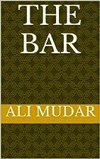 The Bar by Ali Mudar
