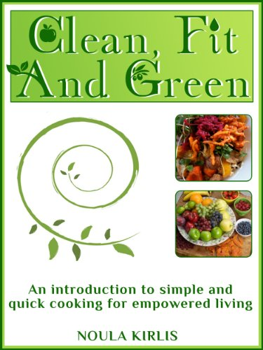 an-introduction-to-simple-and-quick-cooking-for-empowered-living-clean-fit-and-green-book-1