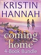 Kristin Hannah's Coming Home 4-Book Bundle:…
