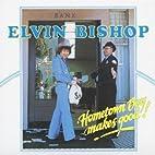 Hometown Boy Makes Good by Elvin Bishop