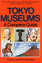 Tokyo Museum Guide: A Complete Guide by…
