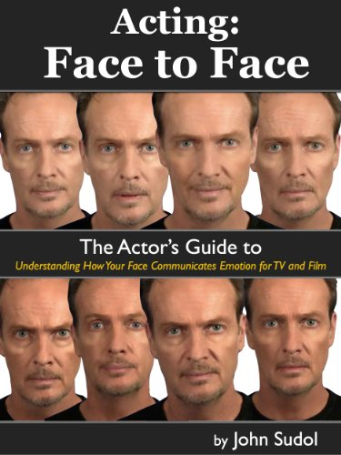 acting-face-to-face-the-actors-guide-to-understanding-how-your-face-communicates-emotion-for-tv-and-film-language-of-the-face-book-1