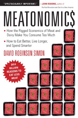 meatonomics-how-the-rigged-economics-of-meat-and-dairy-make-you-consume-too-muchand-how-to-eat-better-live-longer-and-spend-smarter