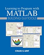Learning to Program with MATLAB: Building…