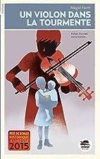 Un violon dans la tourmente by Magali Fauvre