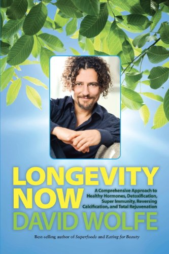 longevity-now-a-comprehensive-approach-to-healthy-hormones-detoxification-super-immunity-reversing-calcification-and-total-rejuvenation