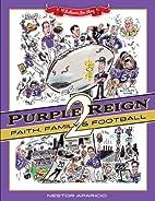 Purple Reign 2: Faith, Family & Football - A…