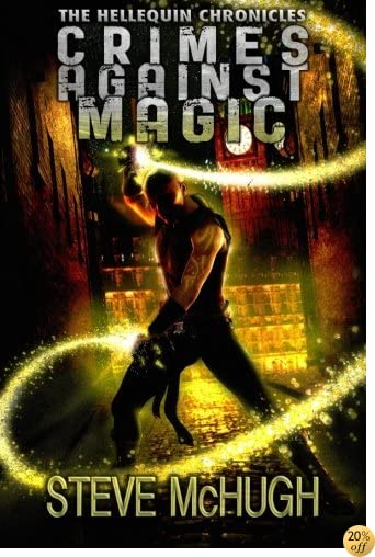 TCrimes Against Magic (The Hellequin Chronicles Book 1)
