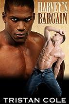 Harvey's Bargain by Tristan Cole
