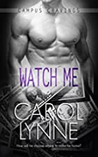 Watch Me (Campus Cravings Book 17) by Carol…