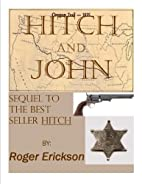 HITCH and JOHN by Roger Erickson